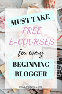 Must Take FREE E-Courses for Every Beginning Blogger