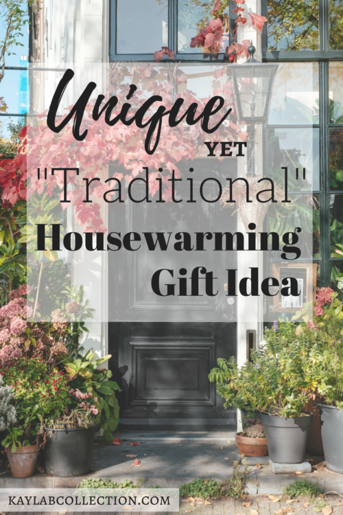 "Unique yet ""Traditional"" Housewarming Gift Idea"